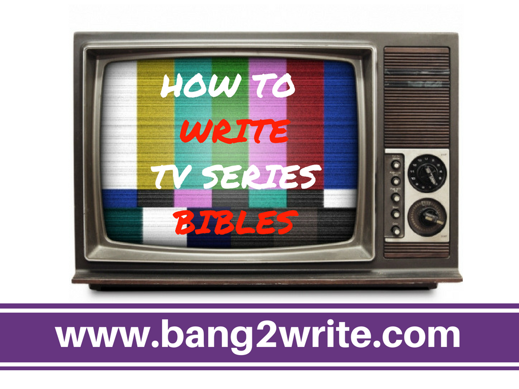 How To Write TV Series Bibles
