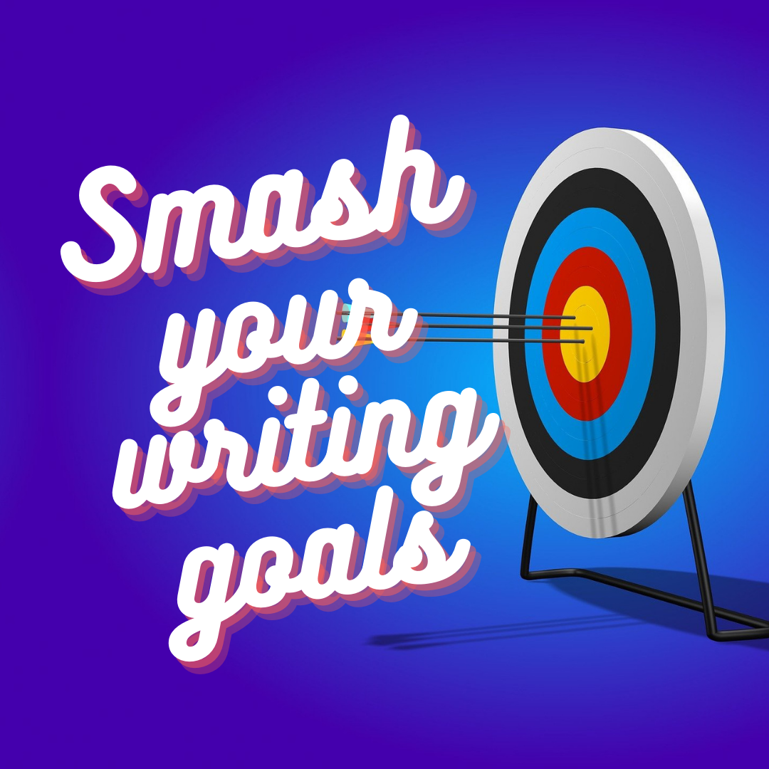 A Better Way to Set Your Writing Goals (And Actually Achieve Them)