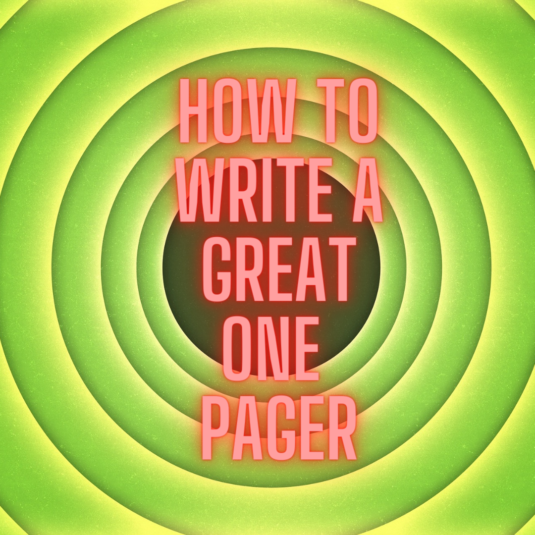 10 Quick Tips On Writing A Killer One Pager