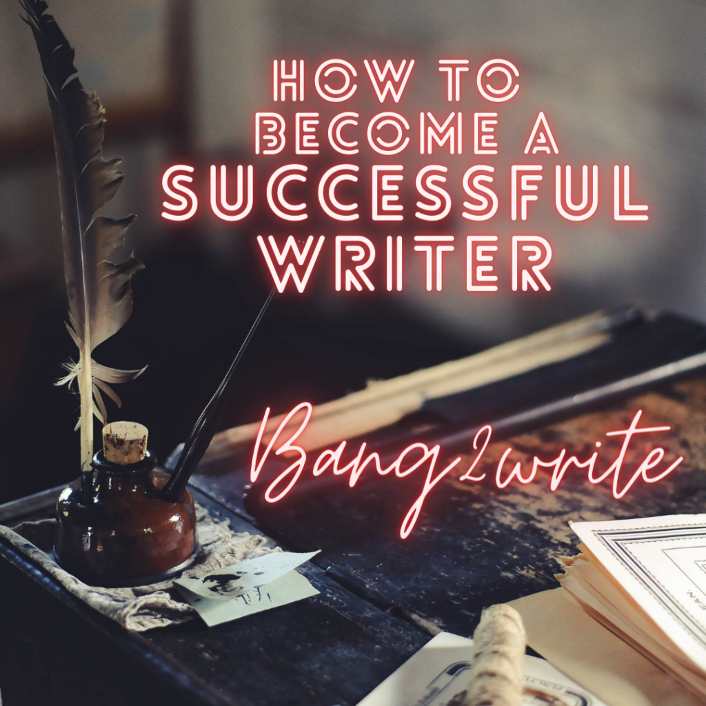 Want to Become A Successful Writer? Follow These 6 Tips