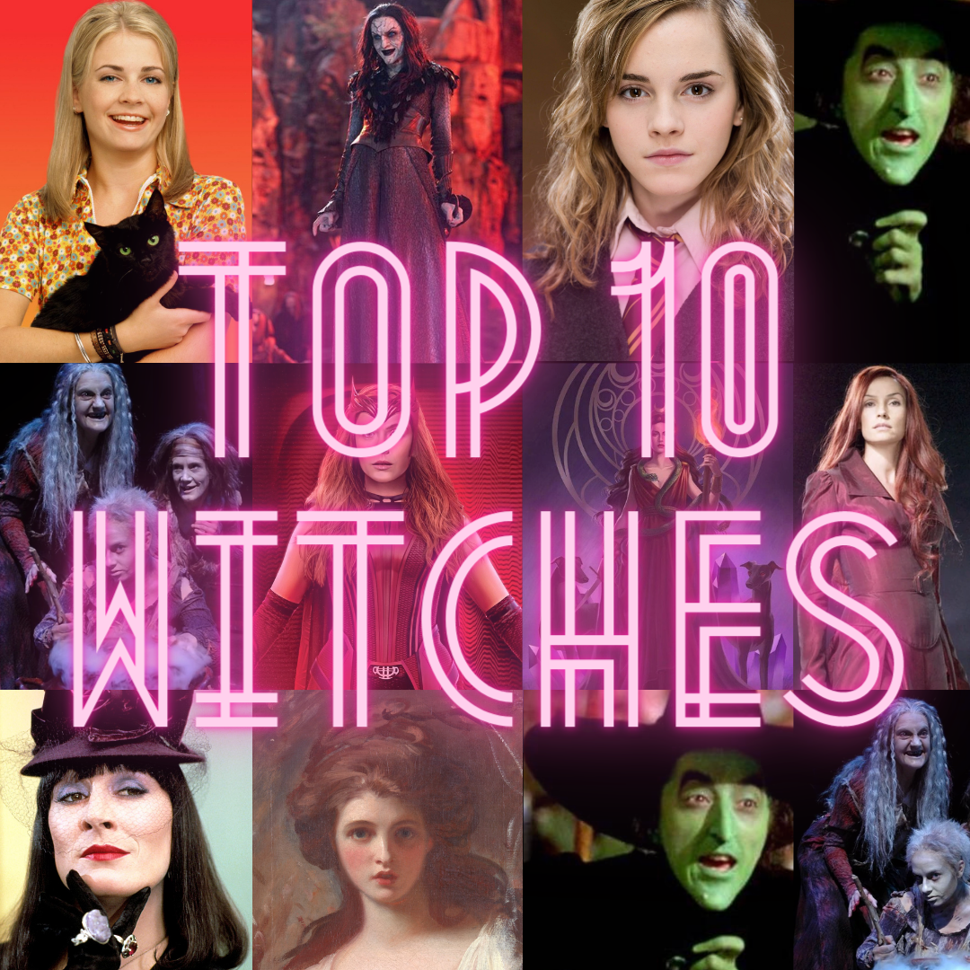 Feel The Power: Top 10 Witches In Books, Movies and TV